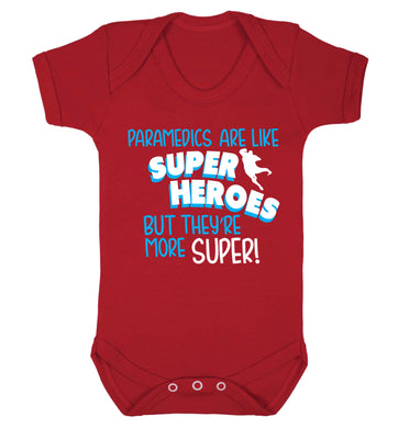 Paramedics are like superheros but they're more super Baby Vest red 18-24 months