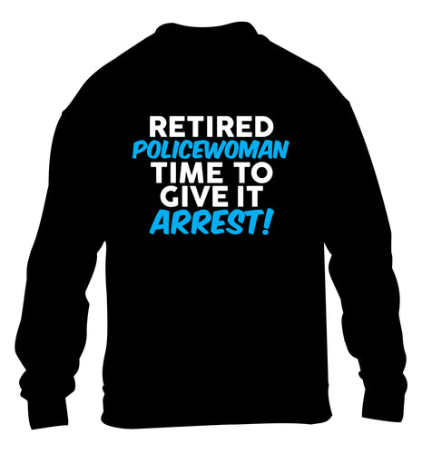 Retired policewoman time to give it arrest children's black sweater 12-13 Years
