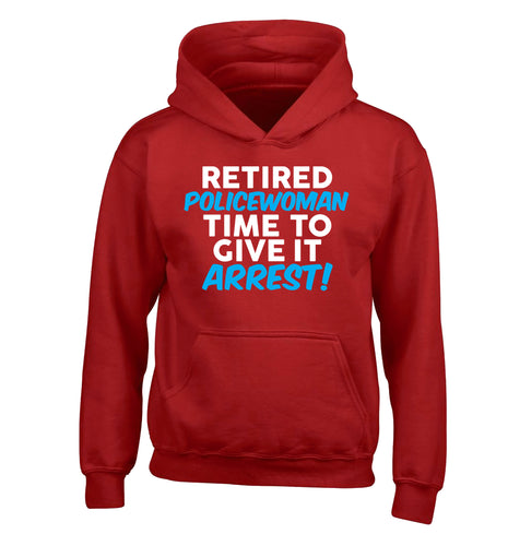 Retired policewoman time to give it arrest children's red hoodie 12-13 Years