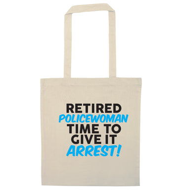 Retired policewoman time to give it arrest natural tote bag