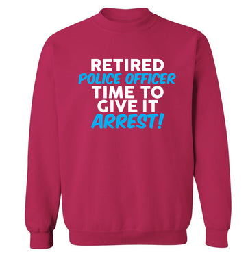 Retired police officer time to give it arrest Adult's unisex pink Sweater 2XL