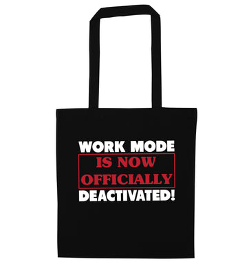 Work mode is now officially deactivated black tote bag