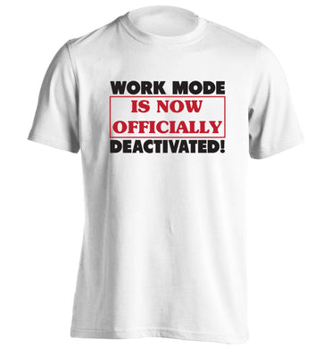 Work mode is now officially deactivated adults unisex white Tshirt 2XL