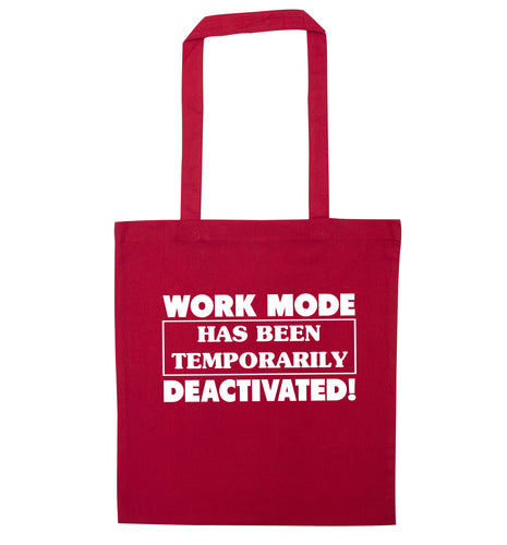 Work mode has now been temporarily deactivated red tote bag
