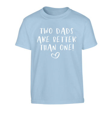 Two dads are better than one Children's light blue Tshirt 12-13 Years