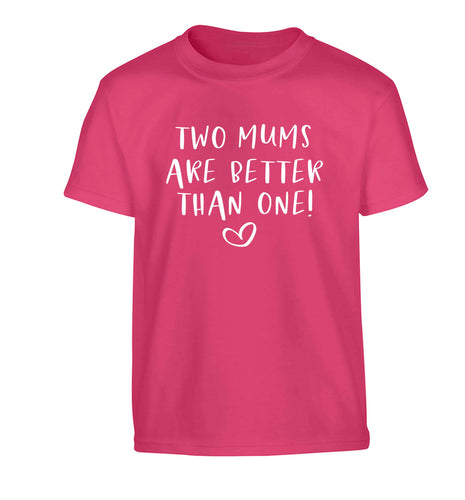 Two mums are better than one Children's pink Tshirt 12-13 Years