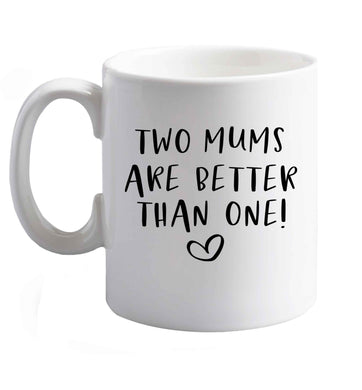 10 oz Two mums are better than one ceramic mug right handed