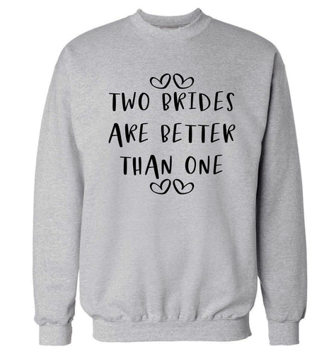 Two brides are better than one adult's unisex grey sweater 2XL