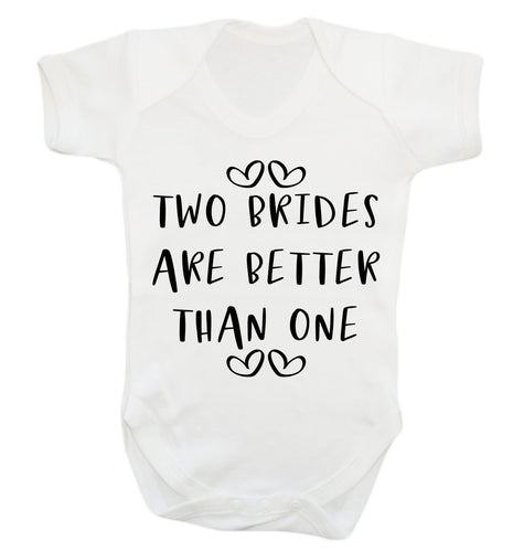 Two brides are better than one baby vest white 18-24 months
