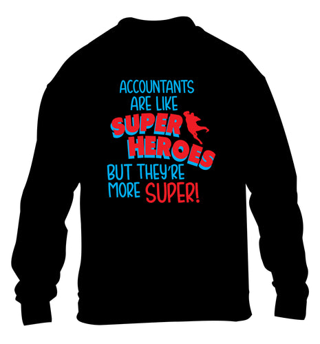 Accountants are like superheroes but they're more super children's black sweater 12-13 Years