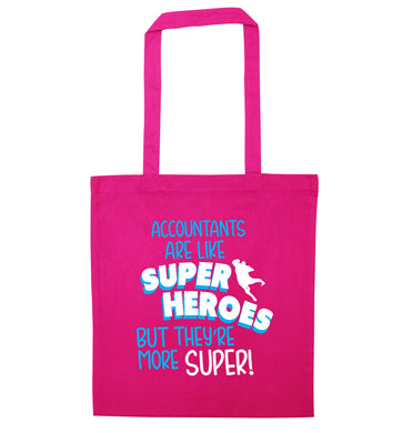 Accountants are like superheroes but they're more super pink tote bag