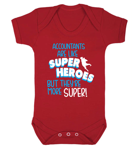 Accountants are like superheroes but they're more super Baby Vest red 18-24 months
