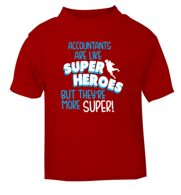 Accountants are like superheroes but they're more super red Baby Toddler Tshirt 2 Years