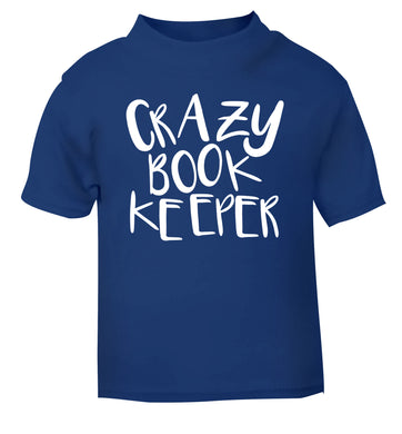 Crazy bookkeeper blue Baby Toddler Tshirt 2 Years