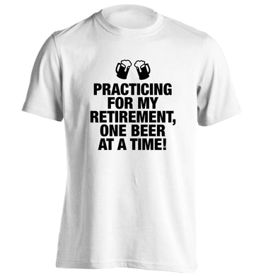 Practicing my retirement one beer at a time adults unisex white Tshirt 2XL