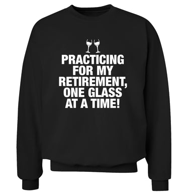 Practicing my retirement one glass at a time Adult's unisex black Sweater 2XL
