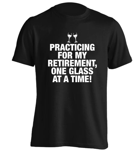 Practicing my retirement one glass at a time adults unisex black Tshirt 2XL