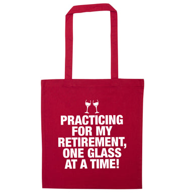 Practicing my retirement one glass at a time red tote bag