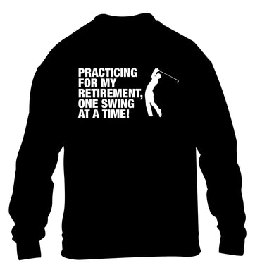 Practicing for my retirement one swing at a time children's black sweater 12-13 Years