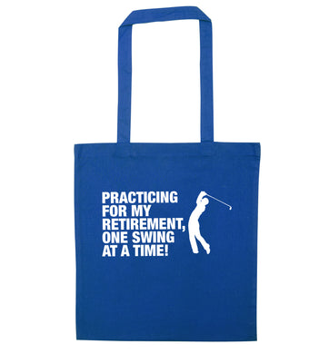 Practicing for my retirement one swing at a time blue tote bag
