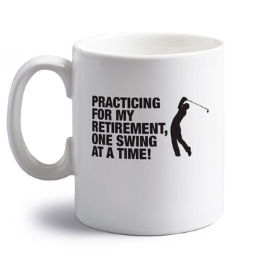 Practicing for my retirement one swing at a time right handed white ceramic mug
