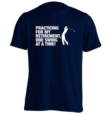 Practicing for my retirement one swing at a time adults unisex navy Tshirt 2XL