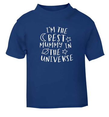 I'm the best mummy in the universe blue baby toddler Tshirt 2 Years