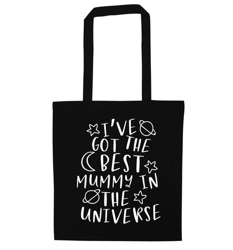 I've got the best mummy in the universe black tote bag
