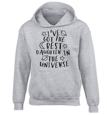 I've got the best daughter in the universe children's grey hoodie 12-13 Years