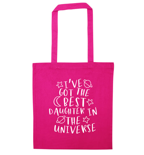 I've got the best daughter in the universe pink tote bag