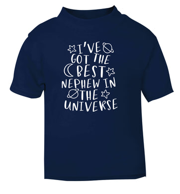 I've got the best nephew in the universe navy Baby Toddler Tshirt 2 Years