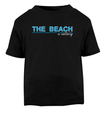 The beach is calling Black Baby Toddler Tshirt 2 years