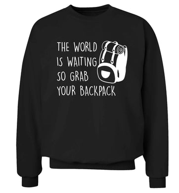 The world is waiting so grab your backpack Adult's unisex black Sweater 2XL