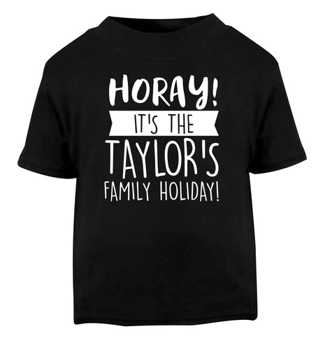 Horay it's the Taylor's family holiday! personalised item Black Baby Toddler Tshirt 2 years