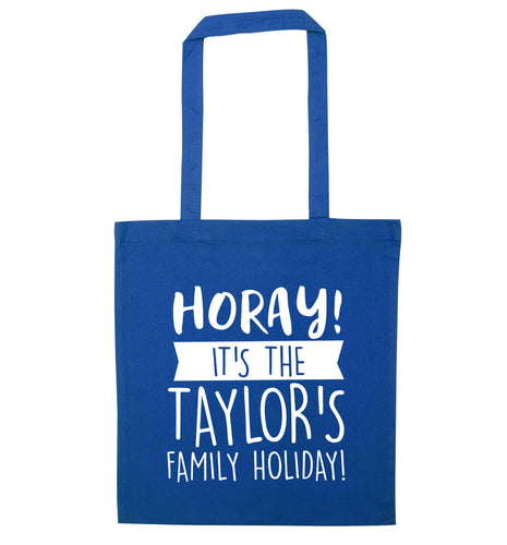Horay it's the Taylor's family holiday! personalised item blue tote bag