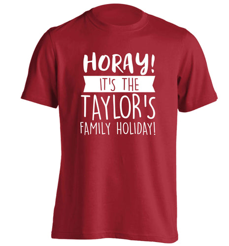 Horay it's the Taylor's family holiday! personalised item adults unisex red Tshirt 2XL