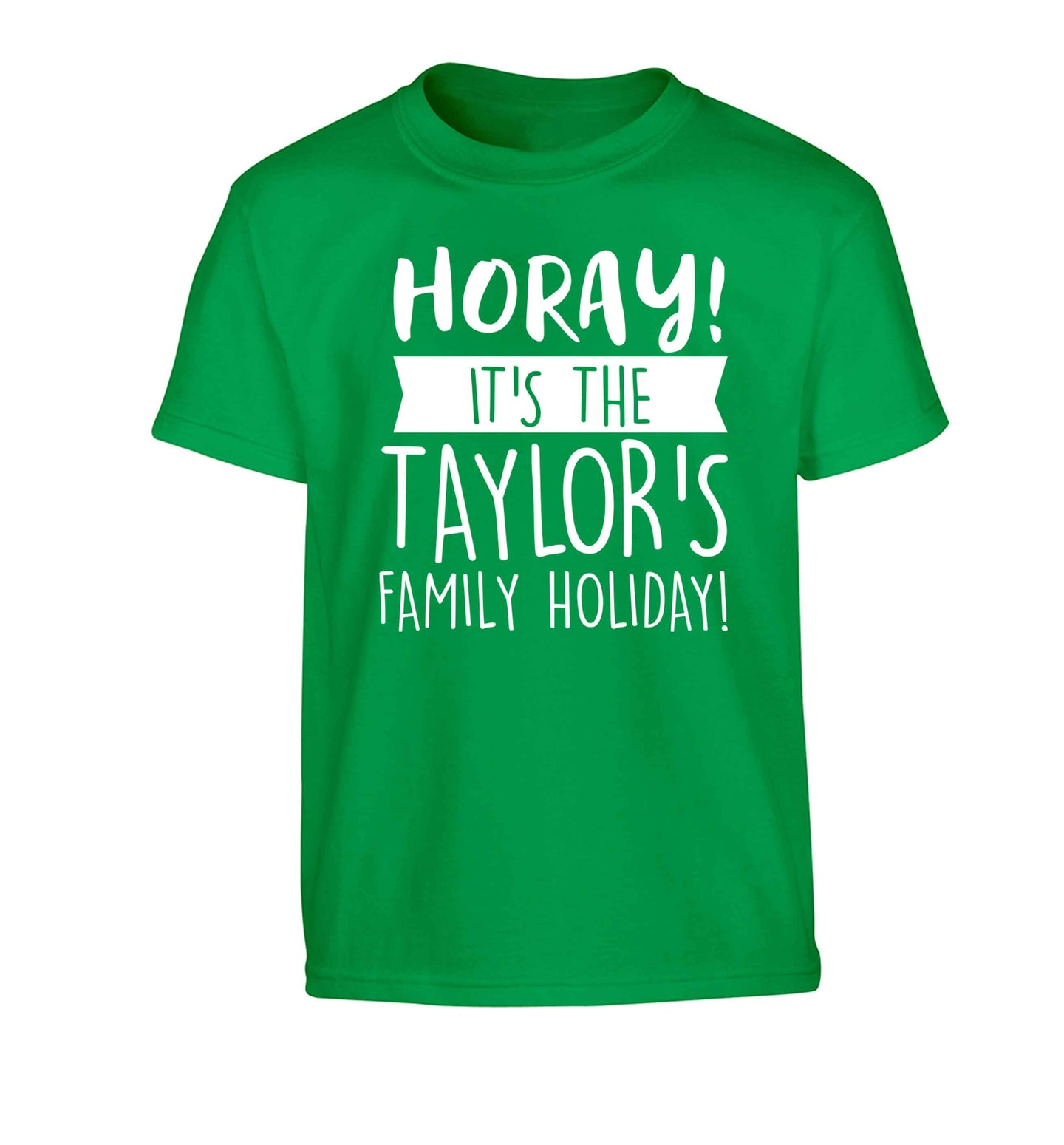 Horay it's the Taylor's family holiday! personalised item Children's green Tshirt 12-13 Years