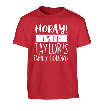 Horay it's the Taylor's family holiday! personalised item Children's red Tshirt 12-13 Years