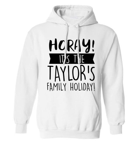 Horay it's the Taylor's family holiday! personalised item adults unisex white hoodie 2XL