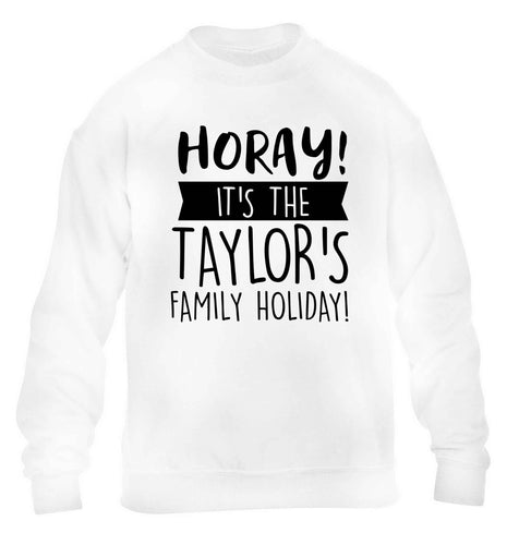 Horay it's the Taylor's family holiday! personalised item children's white sweater 12-13 Years