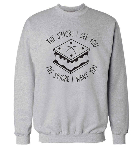 The s'more I see you the s'more I want you Adult's unisex grey Sweater 2XL