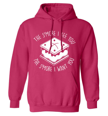 The s'more I see you the s'more I want you adults unisex pink hoodie 2XL