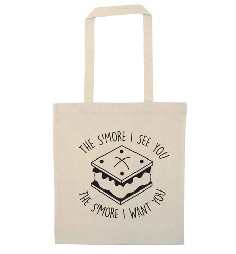 The s'more I see you the s'more I want you natural tote bag