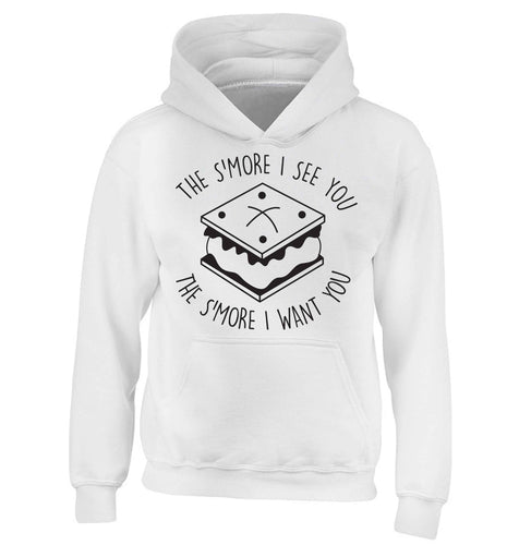 The s'more I see you the s'more I want you children's white hoodie 12-13 Years