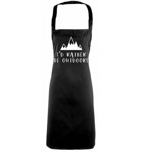 I'd rather be outdoors black apron