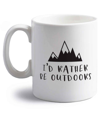 I'd rather be outdoors right handed white ceramic mug