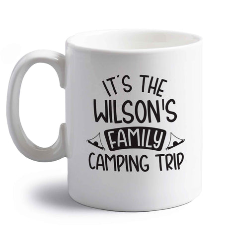 It's the Wilson's family camping trip personalised right handed white ceramic mug