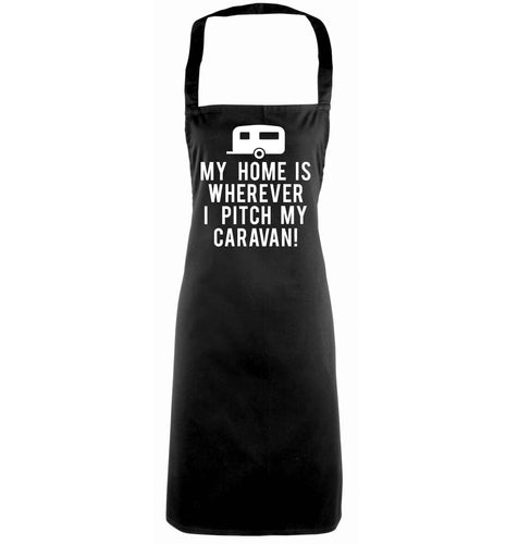 My home is wherever I pitch my caravan black apron