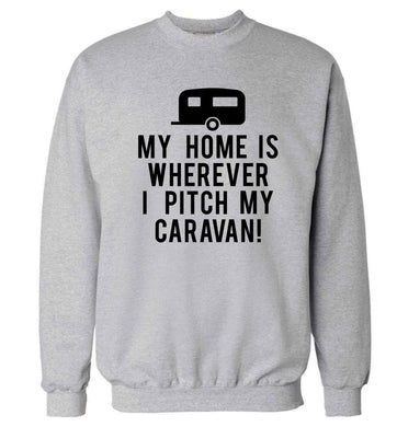 My home is wherever I pitch my caravan Adult's unisex grey Sweater 2XL