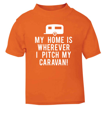 My home is wherever I pitch my caravan orange Baby Toddler Tshirt 2 Years